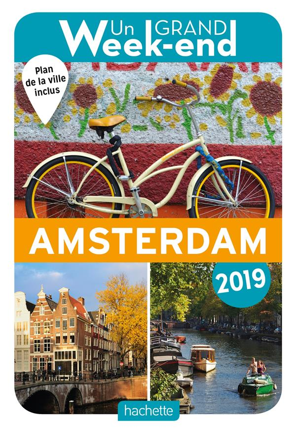 GUIDE UN GRAND WEEK-END A AMSTERDAM 2019