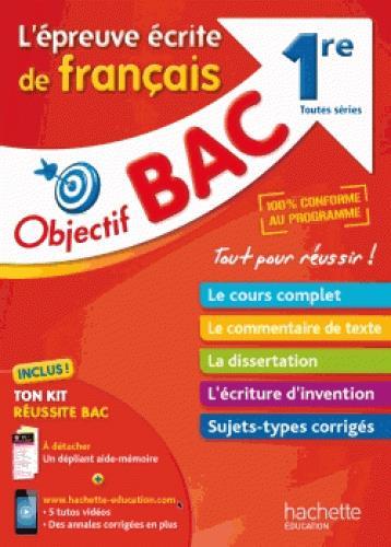 OBJECTIF BAC - L'EPREUVE ECRITE DE FRANCAIS 1ERES