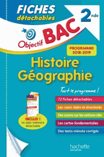 OBJECTIF BAC FICHES DETACHABLES HISTOIRE-GEOGRAPHIE 2NDE