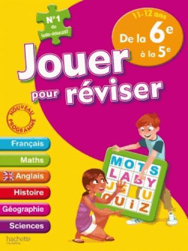 JOUER POUR REVISER - DE LA 6E A LA 5E 11-12 ANS