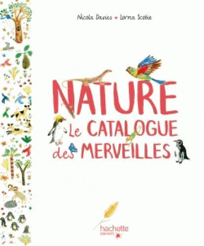 NATURE - LE CATALOGUE DES MERVEILLES