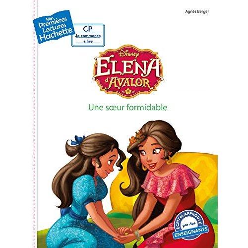 1ERES LECTURES DISNEY - CP2 / ELENA D'AVALOR - UNE SOEUR FORMIDABLE