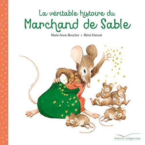 LA VERITABLE HISTOIRE DU MARCHAND DE SABLE