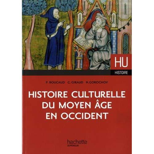 HISTOIRE CULTURELLE DU MOYEN AGE EN OCCIDENT