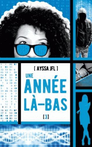UNE ANNEE LA-BAS - TOME 3