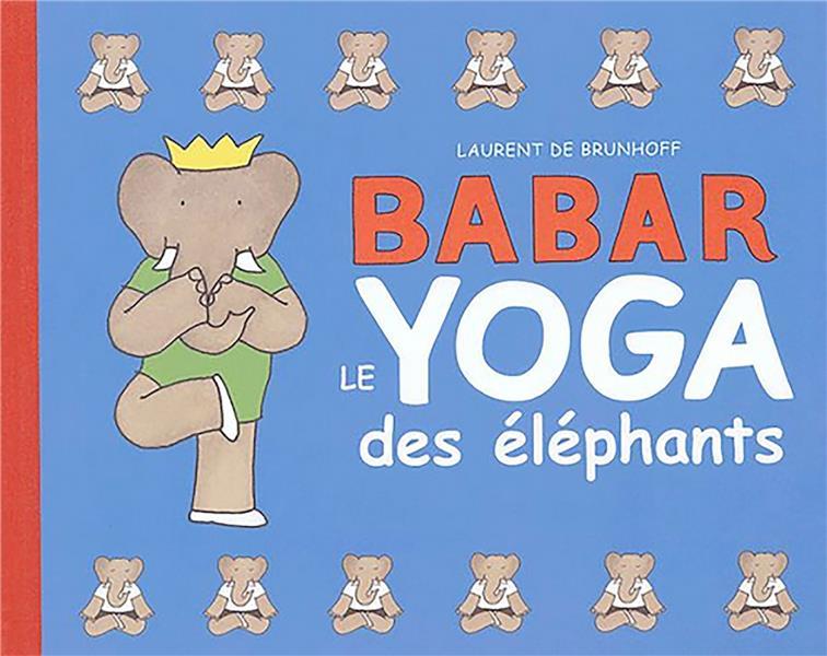 BABAR/ LE YOGA DES ELEPHANTS