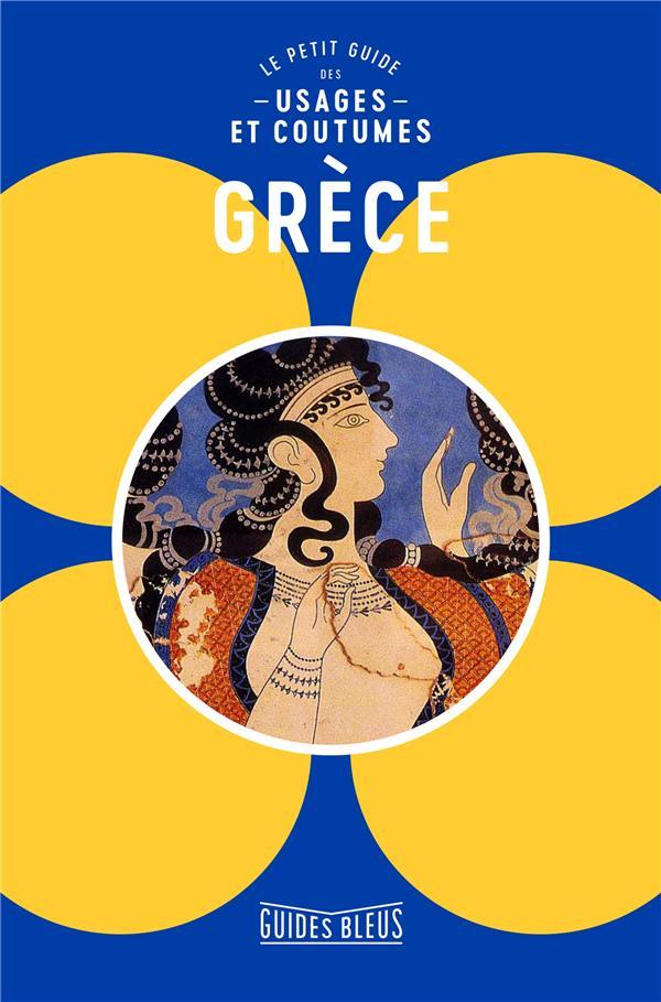 GRECE  : LE PETIT GUIDE DES USAGES ET COUTUMES