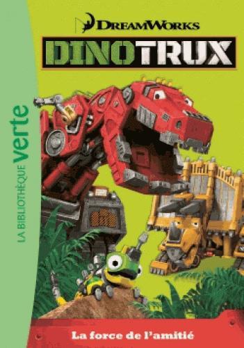 DINOTRUX 03 - LA FORCE DE L'AMITIE