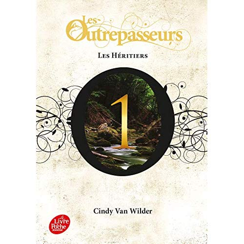LES OUTREPASSEURS - TOME 1 - LES HERITIERS