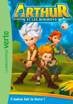 ARTHUR ET LES MINIMOYS - T01 - ARTHUR ET LES MINIMOYS 01 - L'UNION FAIT LA FORCE !