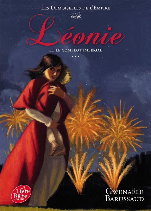 LES DEMOISELLES DE L'EMPIRE - TOME 3 - LEONIE ET LE COMPLOT IMPERIAL
