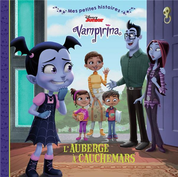 VAMPIRINA - MES PETITES HISTOIRES - L'AUBERGE A CAUCHEMARS