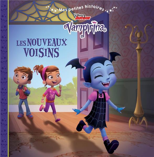VAMPIRINA - MES PETITES HISTOIRES - LES NOUVEAUX VOISINS
