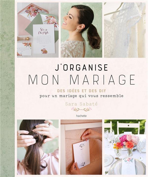 J'ORGANISE MON MARIAGE - LE WEDDING PLANNER DE SARA SABATE