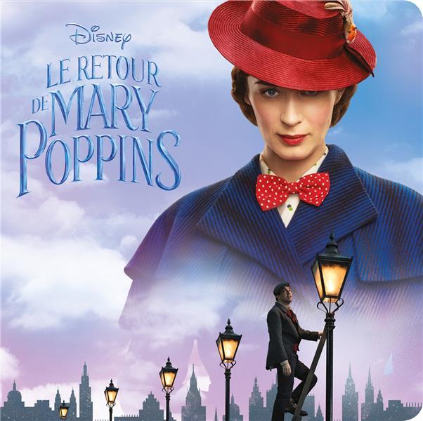 LE RETOUR DE MARY POPPINS - DISNEY MONDE ENCHANTE - L'HISTOIRE DU FILM