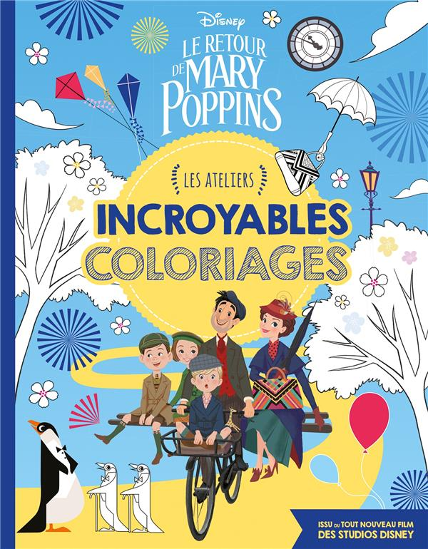 LE RETOUR DE MARY POPPINS  ATELIERS DISNEY  INCROYABLES - INCROYABLES COLORIAGES