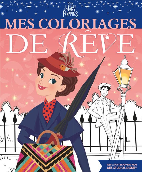 LE RETOUR DE MARY POPPINS - MES COLORIAGES DE REVE