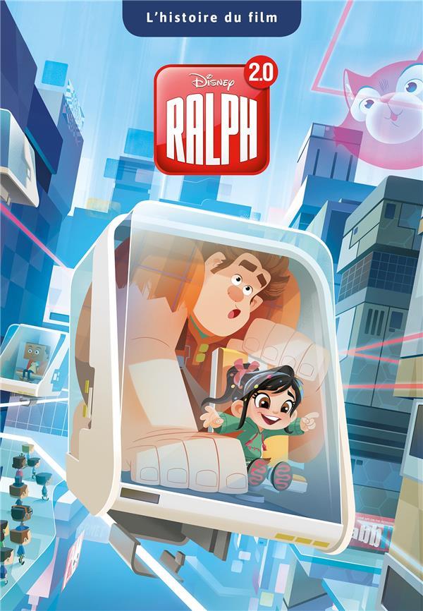 RALPH 2.0 - L'HISTOIRE DU FILM