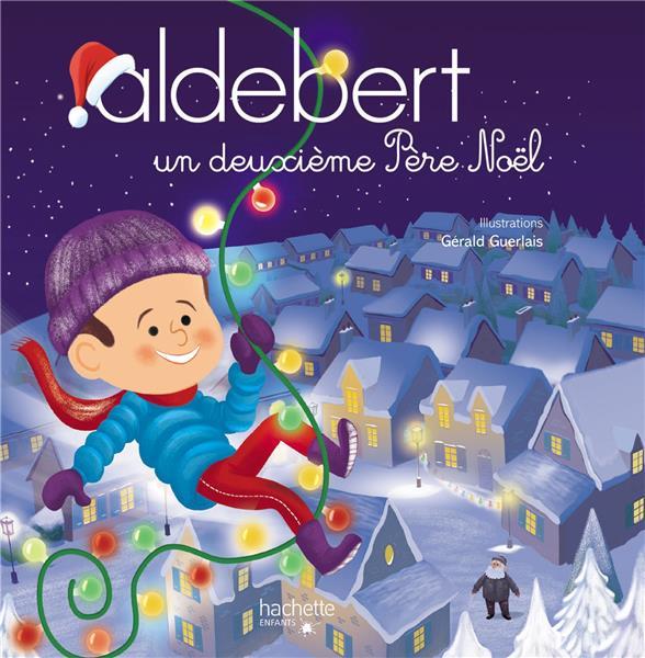 ALDEBERT RACONTE - UN DEUXIEME PERE NOEL