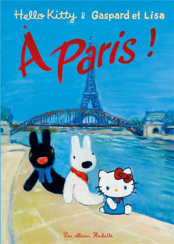 HELLO KITTY & GASPARD ET LISA A PARIS !