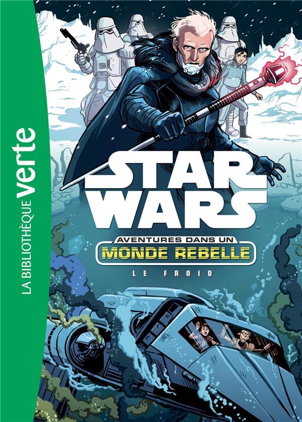 STAR WARS - AVENTURES DANS UN MONDE REBELLE - T06 - STAR WARS AVENTURES DANS UN MONDE REBELLE 06 - L