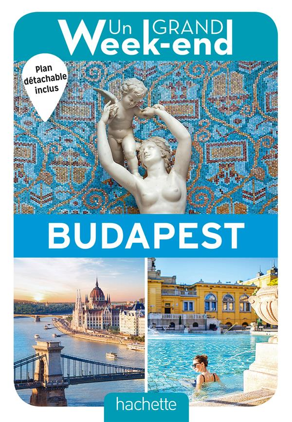 GUIDE UN GRAND WEEK-END A BUDAPEST