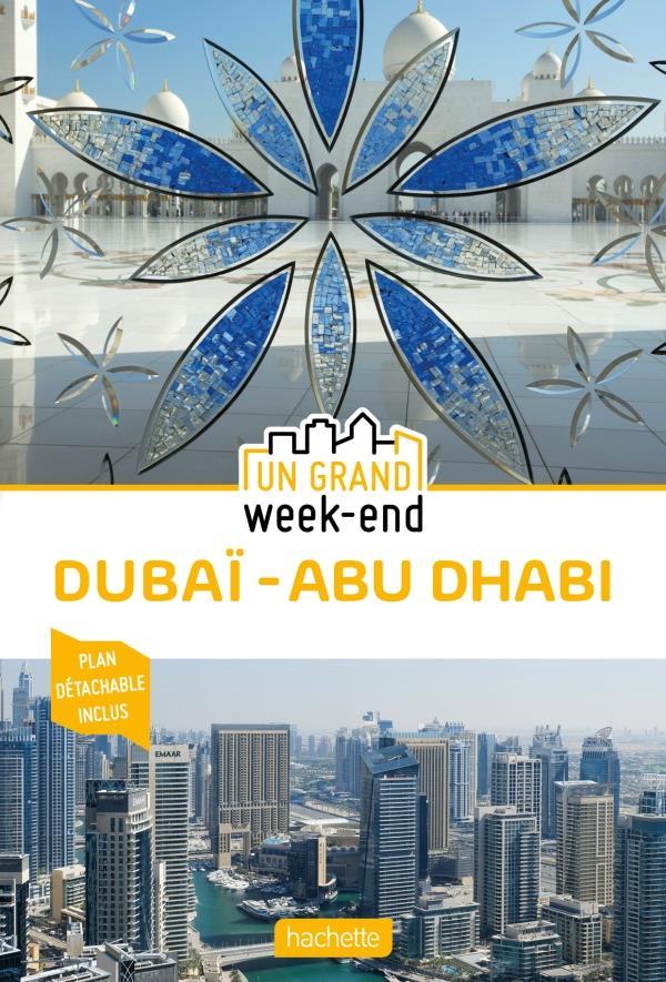 GUIDE UN GRAND WEEK-END A DUBAI ET ABU DHABI