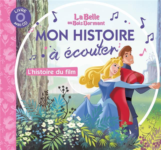 DISNEY PRINCESSES - MON HISTOIRE A ECOUTER - LA BELLE AU BOIS DORMANT