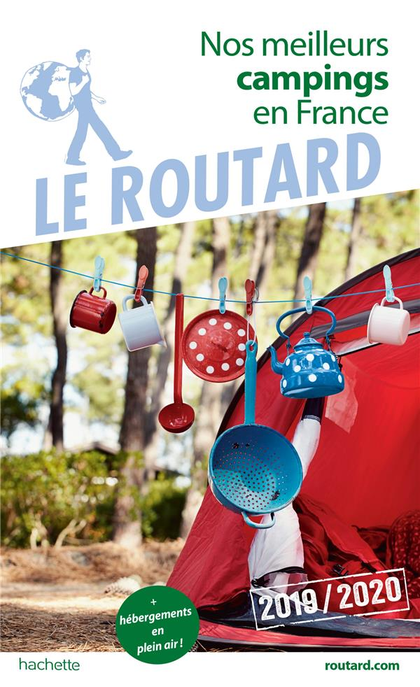 GUIDE DU ROUTARD NOS MEILLEURS CAMPINGS EN FRANCE 2019 - (+ HEBERGEMENTS DE PLEIN AIR)