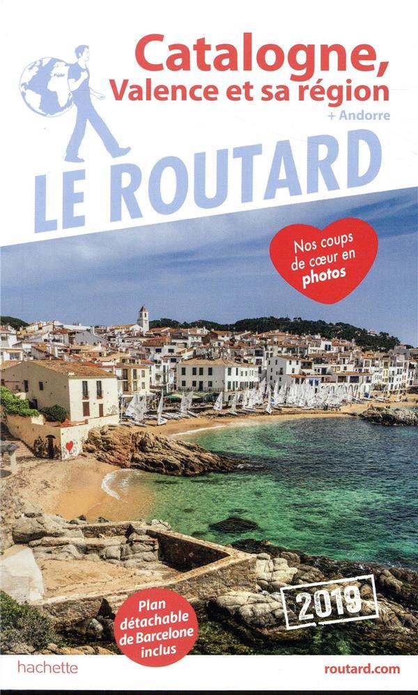 GUIDE DU ROUTARD CATALOGNE, VALENCE ET SA REGION 2019 - (+ ANDORRE)
