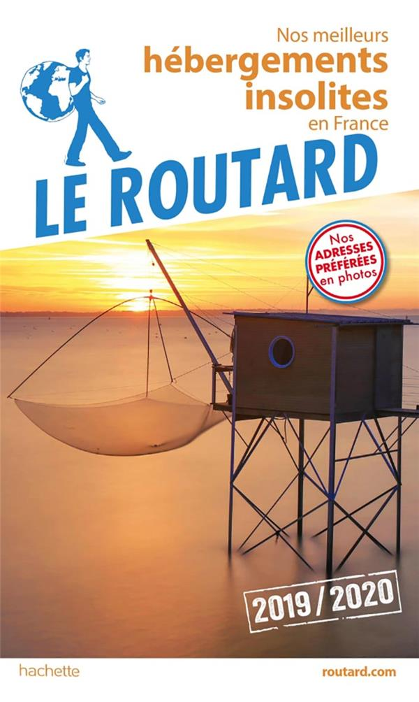 GUIDE DU ROUTARD HEBERGEMENTS INSOLITES EN FRANCE 2019/20