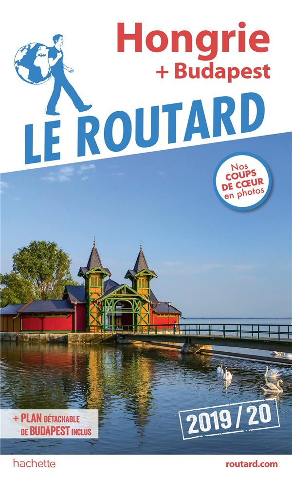 GUIDE DU ROUTARD HONGRIE  2019 - (+ BUDAPEST)