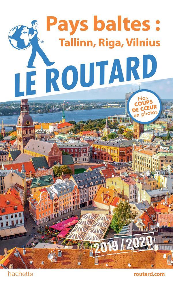 GUIDE DU ROUTARD PAYS BALTES : TALLINN, RIGA, VILNIUS 2019/20