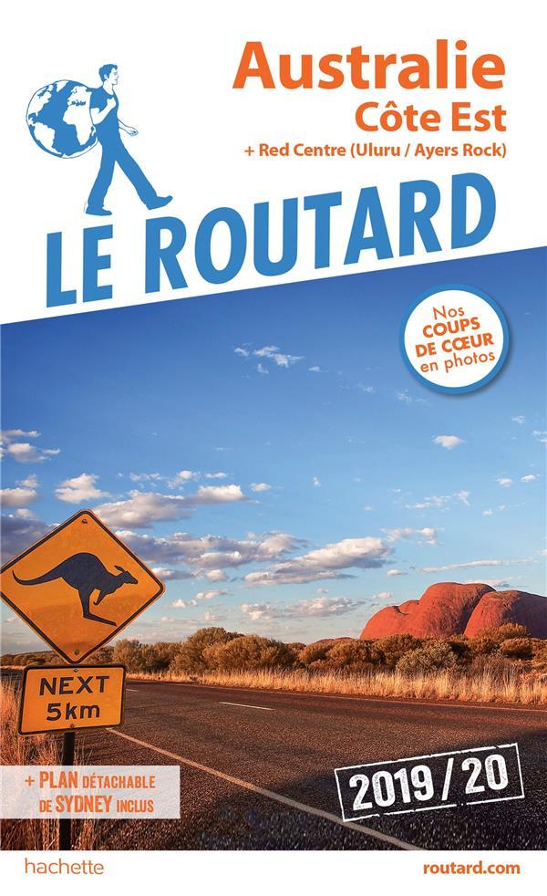 GUIDE DU ROUTARD AUSTRALIE, COTE EST 2019/20 - COTE EST + RED CENTER