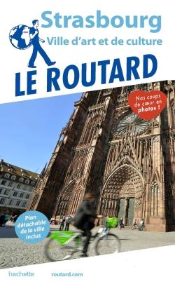 GUIDE DU ROUTARD STRASBOURG - (VILLE D'ART ET DE CULTURE)
