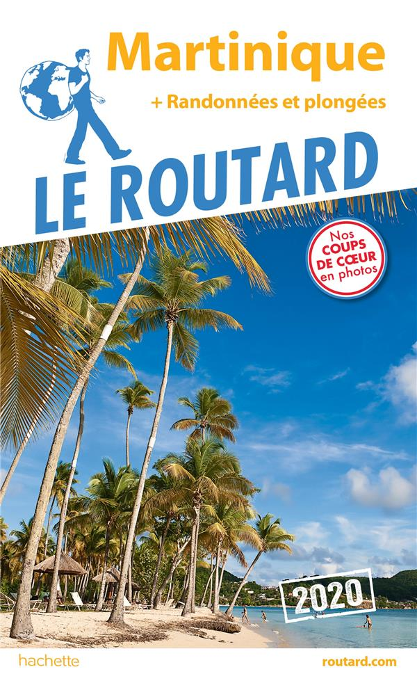 GUIDE DU ROUTARD MARTINIQUE  2020 - + RANDOS ET PLONGEES