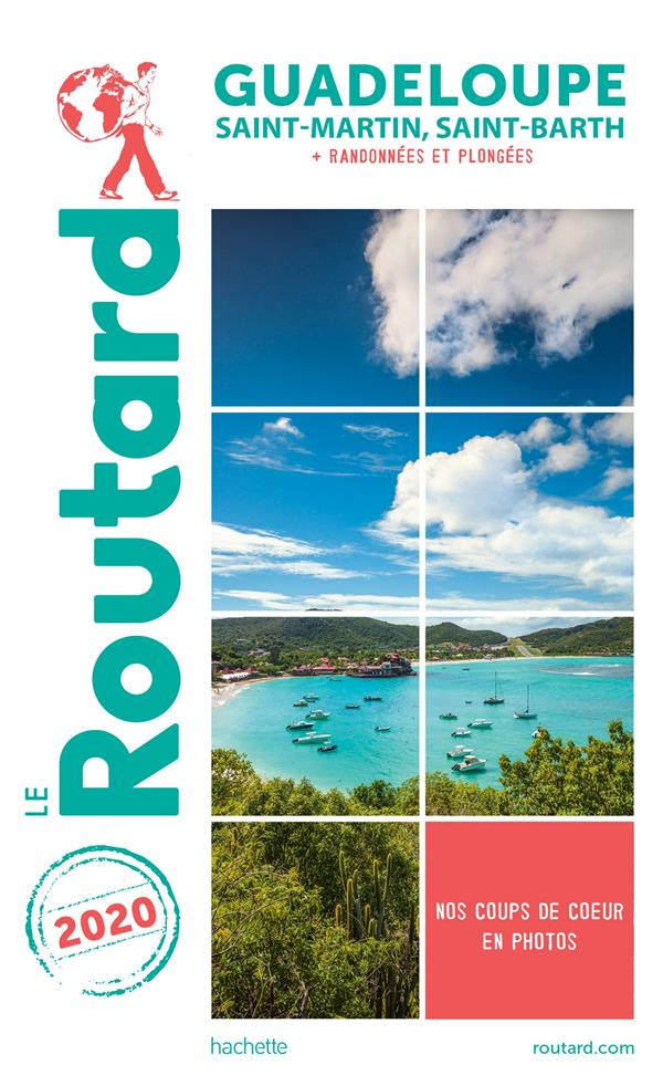 GUIDE DU ROUTARD GUADELOUPE  2020 - (ST MARTIN, ST BARTH (+ RANDO ET PLONGEES)
