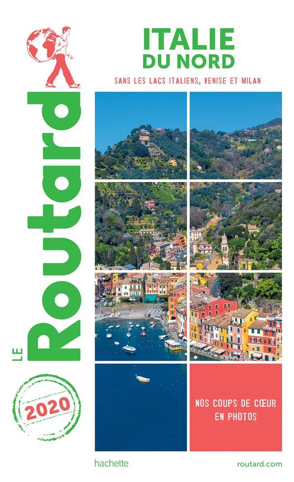 GUIDE DU ROUTARD ITALIE DU NORD  2020 - (SANS TOSCANE, OMBRIE, LACS ITALIENS ET VENISE - SANS MILAN)