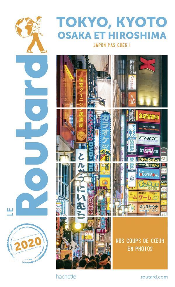 GUIDE DU ROUTARD TOKYO-KYOTO 2020 - (ET ENVIRONS + OSAKA ET HIROSHIMA)