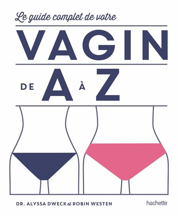 LE GUIDE COMPLET DE VOTRE VAGIN DE A A Z