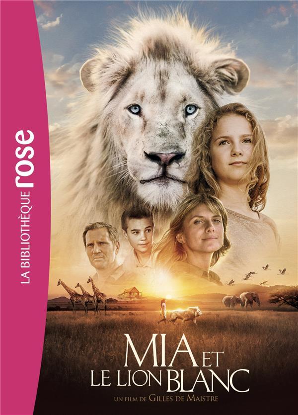 MIA ET LE LION BLANC - LE ROMAN DU FILM - FILMS BB ROSE 8-10 - T0