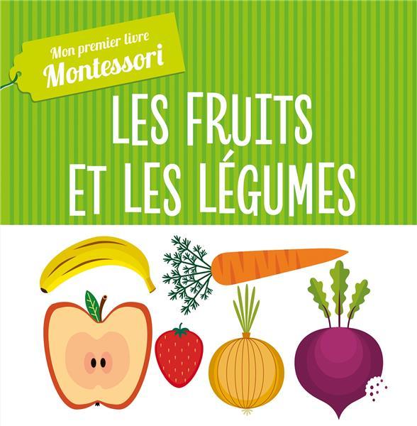 MONTESSORI - MON PREMIER LIVRE DES FRUITS ET LEGUMES