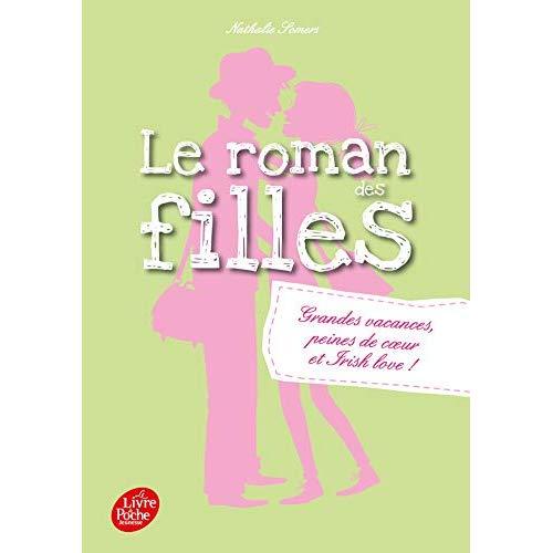 LE ROMAN DES FILLES  -  TOME 4 - GRANDES VACANCES, PEINES DE COEUR ET IRISH LOVE !