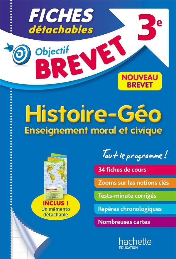 OBJECTIF BREVET 3E - FICHES DETACHABLES HISTOIRE-GEOGRAPHIE-EDUCATION CIVIQUE