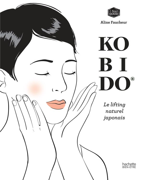 KOBIDO - LE LIFTING NATUREL JAPONAIS