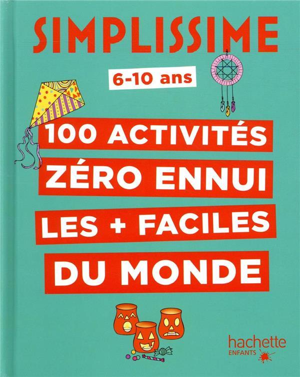 SIMPLISSIME - 100 ACTIVITES ZERO ENNUI