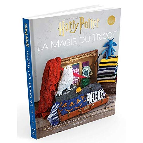 HARRY POTTER LA MAGIE DU TRICOT - LE LIVRE OFFICIEL DES MODELES DE TRICOT HARRY POTTER