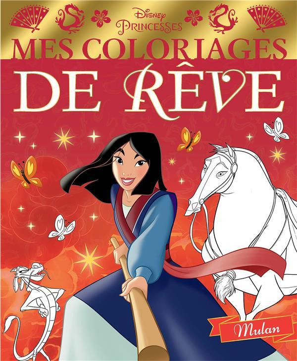 DISNEY PRINCESSES - MES COLORIAGES DE REVE - MULAN