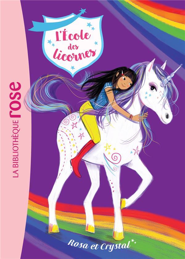 L'ECOLE DES LICORNES - T07 - L'ECOLE DES LICORNES 07 - ROSA ET CRYSTAL