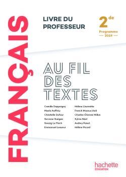 AU FIL DES TEXTES FRANCAIS 2DE - LIVRE DU PROFESSEUR - ED. 2019